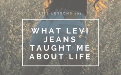 What Levi's jeans taught me about how life works